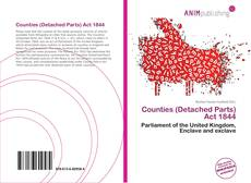 Bookcover of Counties (Detached Parts) Act 1844