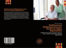 Bookcover of Établissement d'Hébergement pour Personnes Âgées Dépendantes