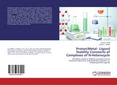 Bookcover of Proton/Metal– Ligand Stability Constants of Complexes of N-Heterocycle