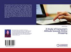 Bookcover of A Study of Consumer's Attitude towards Online Shopping