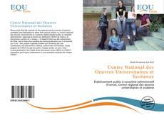 Bookcover of Centre National des Oeuvres Universitaires et Scolaires