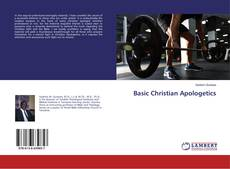 Bookcover of Basic Christian Apologetics