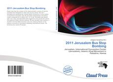 Bookcover of 2011 Jerusalem Bus Stop Bombing
