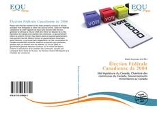 Bookcover of Élection Fédérale Canadienne de 2004