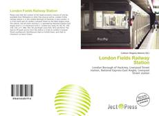 Bookcover of London Fields Railway Station