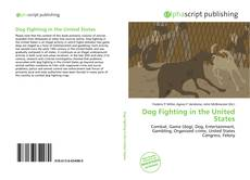 Bookcover of Dog Fighting in the United States