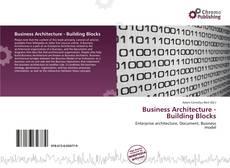 Copertina di Business Architecture - Building Blocks