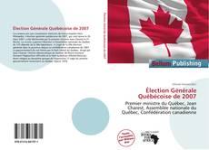 Bookcover of Élection Générale Québécoise de 2007