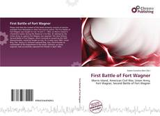 Bookcover of First Battle of Fort Wagner