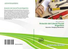 Aviación del Litoral Fluvial Argentino kitap kapağı