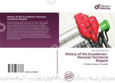 Buchcover von History of the Ecuadorian–Peruvian Territorial Dispute