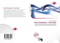 Bookcover of Gran Colombia – Peru War