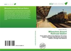 Bookcover of Milwaukee Airport Railroad Station