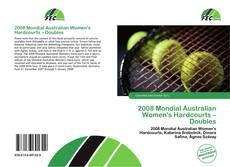 2008 Mondial Australian Women's Hardcourts – Doubles的封面