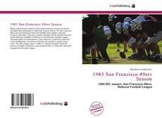 Bookcover of 1985 San Francisco 49ers Season