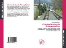 Portada del libro de Chester Northgate Railway Station