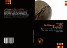 Bookcover of Harl Maggert (1930s Outfielder)