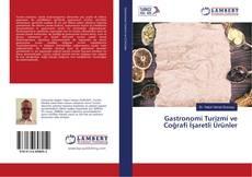 Gastronomi Turizmi ve Coğrafi İşaretli Ürünler的封面
