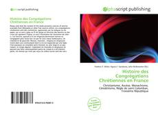 Bookcover of Histoire des Congrégations Chrétiennes en France