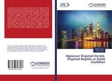 Bookcover of Algılanan Örgütsel Destek, Örgütsel Bağlılık ve Kişilik Özellikleri