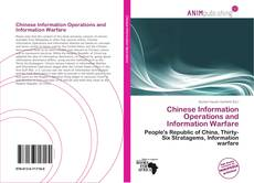 Bookcover of Chinese Information Operations and Information Warfare