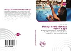 Bookcover of Disney's Grand Floridian Resort & Spa