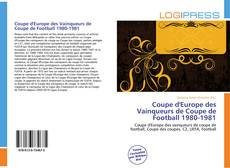 Bookcover of Coupe d'Europe des Vainqueurs de Coupe de Football 1980-1981