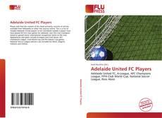 Borítókép a  Adelaide United FC Players - hoz