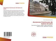 Bookcover of Anciennes Communes de Saône-et-Loire