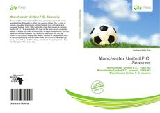 Bookcover of Manchester United F.C. Seasons