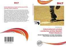 Bookcover of International cricket centuries at the Sardar Patel Stadium