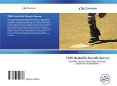 Bookcover of 1985 Nashville Sounds Season