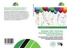 Bookcover of Période 1891-1914 des Confettis et Serpentins au Carnaval de Paris