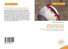 Bookcover of 2003 Nashville Sounds Season