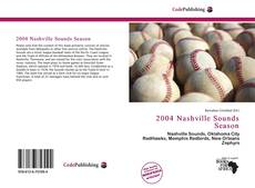 Bookcover of 2004 Nashville Sounds Season