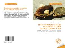 Couverture de International cricket centuries at the Harare Sports Club