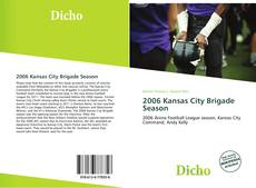 Bookcover of 2006 Kansas City Brigade Season