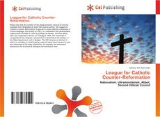 Bookcover of League for Catholic Counter-Reformation