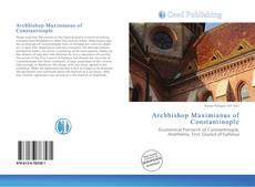 Bookcover of Archbishop Maximianus of Constantinople