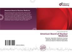 Bookcover of American Board of Nuclear Medicine