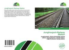 Portada del libro de Jungfraujoch Railway Station