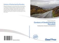Bookcover of Cantons of Switzerland by Elevation