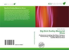 Bookcover of Big Dick Dudley Memorial Show