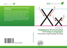Bookcover of Anglophone Pronunciation of Foreign Languages