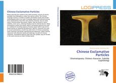 Bookcover of Chinese Exclamative Particles