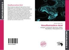 Bookcover of Hexafluorosilicic Acid
