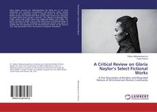 Bookcover of A Critical Review on Gloria Naylor's Select Fictional Works