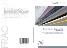 Bookcover of China Railway Engineering Corporation