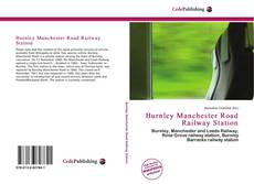 Bookcover of Burnley Manchester Road Railway Station