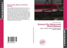Capa do livro de Kansas City, Mexico and Orient Railway